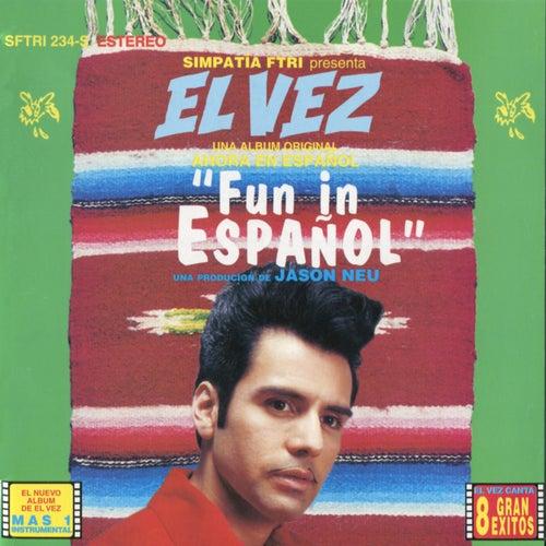 Fun In Español by El Vez
