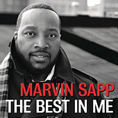 The Best In Me by Marvin Sapp