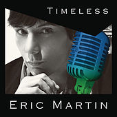 Timeless by Eric Martin