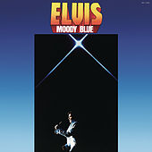 Moody Blue by Elvis Presley