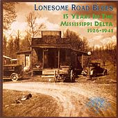 Lonesome Road Blues: 15 Years in the Mississippi Delta, 1926-1941 by Various Artists