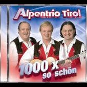 1000 X So Schön by Alpentrio Tirol
