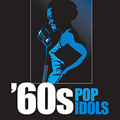 60s Pop Idols by Various Artists