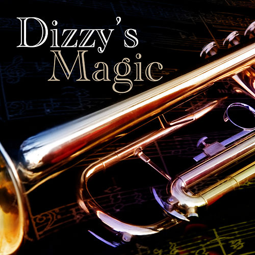 Dizzy's Magic by Dizzy Gillespie