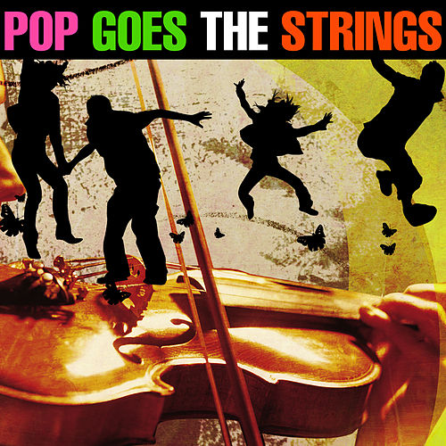 Pop Goes the Strings by 101 Strings Orchestra