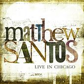 Live In Chicago by Matthew Santos