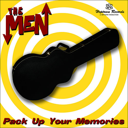 Pack Up Your Memories by The Men