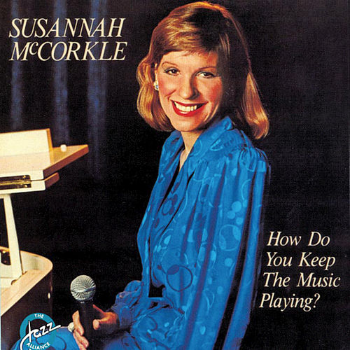 How Do You Keep This Music Playing? by Susannah McCorkle