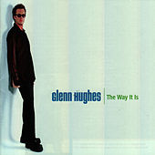 The Way It Is by Glenn Hughes