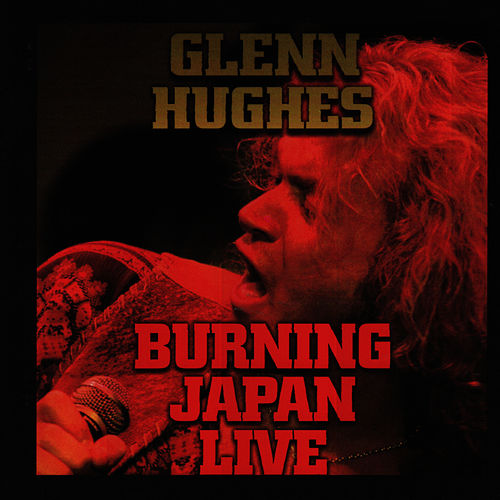 Burning Japan Live by Glenn Hughes