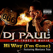 Hi Way (I'm Gone) by DJ Paul