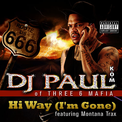 Hi Way (I'm Gone) by DJ Paul