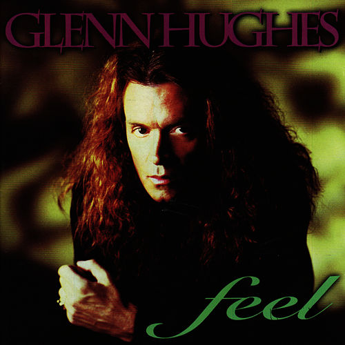 Feel by Glenn Hughes