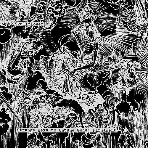 Strange Keys to Untune Gods' Firmament by Skullflower