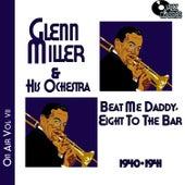 Glenn Miller on Air Volume 7 - Beat Me Daddy, Eight to the Bar by Glenn Miller