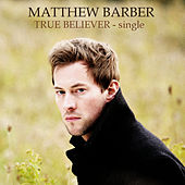 True Believer - Single by Matthew Barber