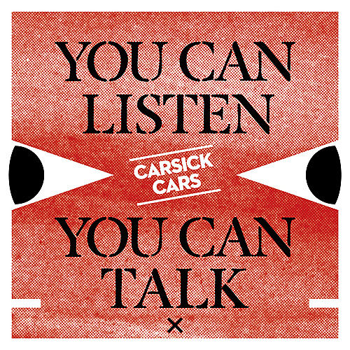 You Can Listen, You Can Talk by Car-sick Cars