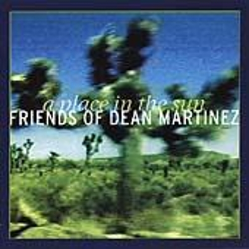 A Place In The Sun by Friends of Dean Martinez