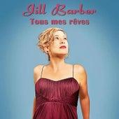 Tous mes rêves - Single by Jill Barber