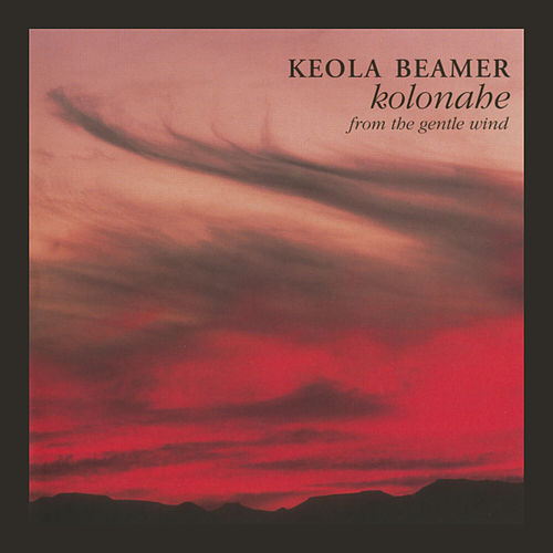 Kolonahe - From the Gentle Wind by Keola Beamer