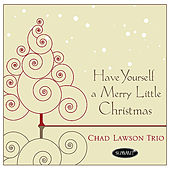 Have Yourself A Merry Little Christmas - Single by The Chad Lawson Trio