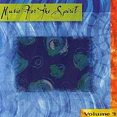 Music For The Spirit Volume 3 by Various Artists