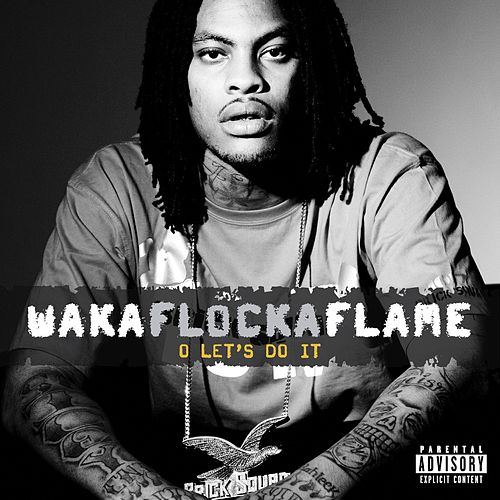 O Let's Do It by Waka Flocka Flame