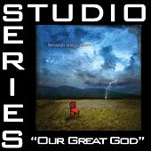 Our Great God [Studio Series Performance Track] by Fernando Ortega