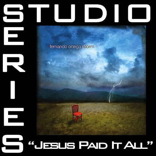 Jesus Paid It All [Studio Series Performance Track] by Fernando Ortega