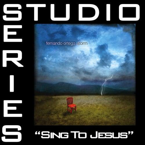 Sing To Jesus [Studio Series Performance Track] by Fernando Ortega