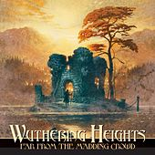 Far From The Madding Crowd by Wuthering Heights
