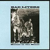 Horses In The Mines by Bad Livers