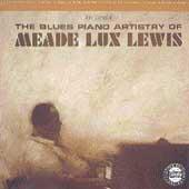 The Blues Piano Artistry Of Meade Lux Lewis by Meade