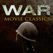 War Movie Classics by Various Artists