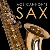 Ace Cannon's Sax by Ace Cannon