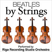Beatles by Strings by Riga Recording Studio Orchestra