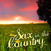 Sax in the Country by Ace Cannon