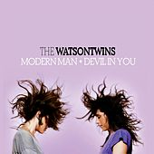 Modern Man + Devil In You by The Watson Twins