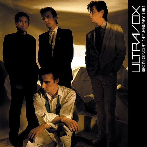 BBC In Concert (14th January 1981, Recorded at Paris Theatre) by Ultravox