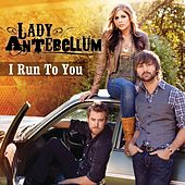I Run To You (Acoustic) von Lady Antebellum