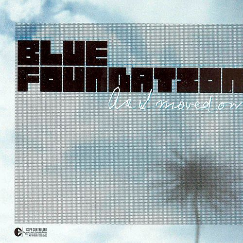 As I Moved On by Blue Foundation