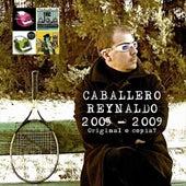 Original o copia? 2005-2009 by Caballero Reynaldo