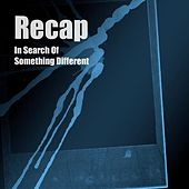 In Search Of Something Different by Recap