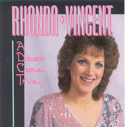 A Dream Come True by Rhonda Vincent