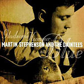 Gladsome Humour & Blues by Martin Stephenson And The Daintees