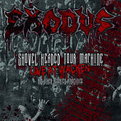 Shovel Headed Tour Machine (Live At Wacken And Other Assorted Atrocities) by Exodus