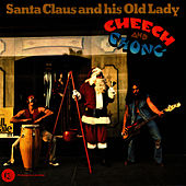 Santa Claus And His Old Lady by Cheech and Chong