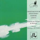 Chostakovitch, Stravinsky, Bartok & Ligeti by Orchestre De Chambre De Wallonie