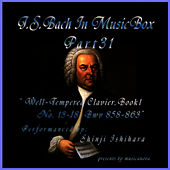Bach In Musical Box 31 / The Well-Tempered Clavier Book I, 13-18 BWV 858-863 by Shinji Ishihara