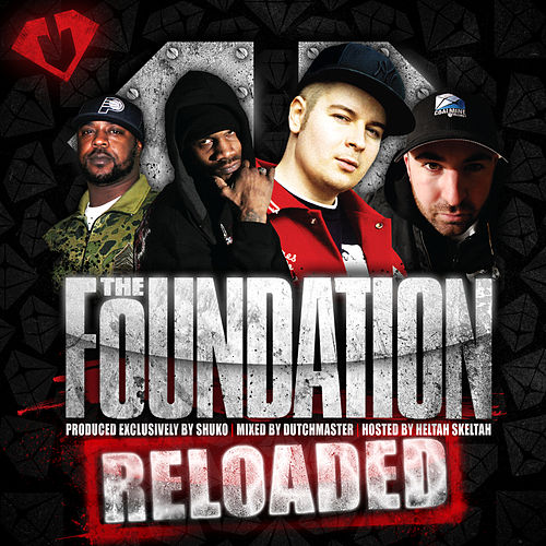 The Foundation: Reloaded by Shuko, DJ Dutchmaster, Heltah Skeltah